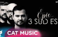 3 Sud Est – Epic